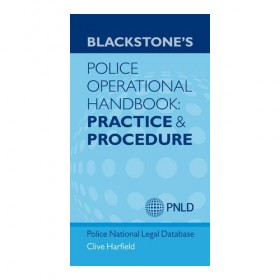 Blackstone's Police Operational Handbook: Practice and Procedure