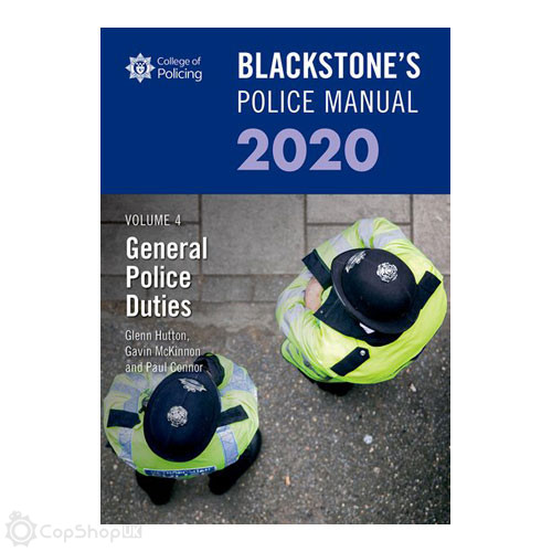 Blackstone's Police Manual Volume 4: General Police Duties 2020