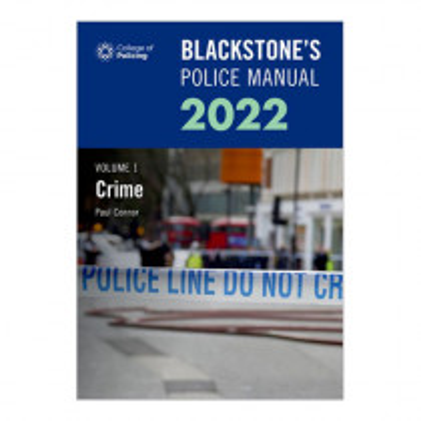 Blackstone's Police Manual Volume 1: Crime 2022