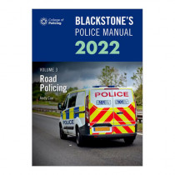 Blackstone's Police Manual Volume 3: Road Policing 2022