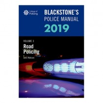 Blackstone's Police Manual Volume 3: Road Policing 2019