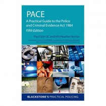 Blackstone's PACE: A Practical Guide to the Police and Criminal Evidence Act 1984