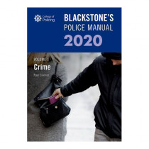 Blackstone's Police Manual Volume 1: Crime 2020