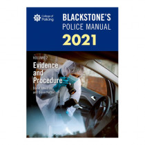 Blackstone's Police Manual Volume 2: Evidence and Procedure 2021