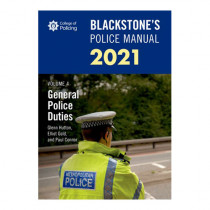 Blackstone's Police Manual Volume 4: General Police Duties 2021