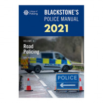 Blackstone's Police Manual Volume 3: Road Policing 2021