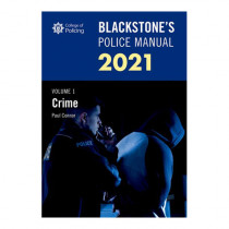 Blackstone's Police Manual Volume 1: Crime 2021