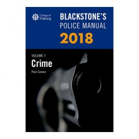 Blackstone's Police Manual Volume 1: Crime 2018