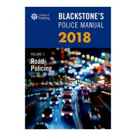Blackstone's Police Manual Volume 3: Road Policing 2018