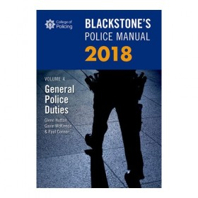 Blackstone's Police Manual Volume 4: General Police Duties 2018