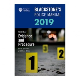Blackstone's Police Manual Volume 2: Evidence and Procedure 2019