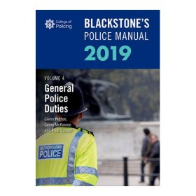 Blackstone's Police Manual Volume 4: General Police Duties 2019
