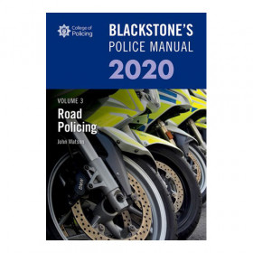 Blackstone's Police Manual Volume 3: Road Policing 2020